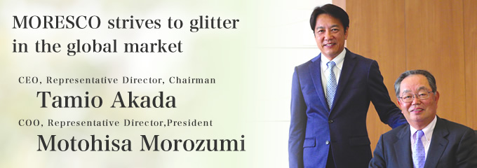 MORESCO strives to glitter in the global market  President Tamio Akada